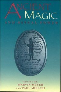 Ancient Magic and Ritual Power by Marvin W Meyer : Fields Book Store : Esoteric Wisdom, East and West