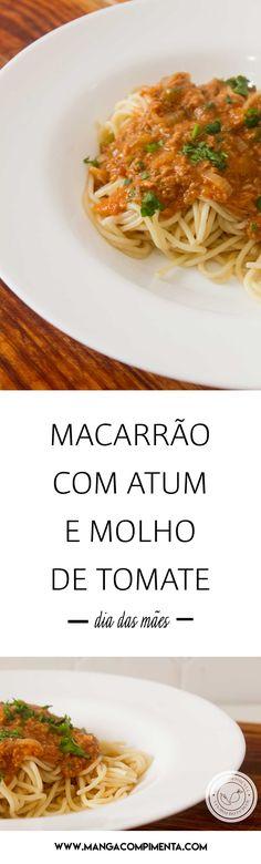 Receita de Macarrão com Atum e Molho de Tomate - para o almoço do Dia das Mães. #receitas #diadasmães