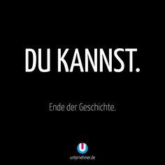 """""""Du kannst. Ende der Geschichte.""""   #büro #office #quote #zitat #carpediem #wege #chancen #perspektive #neuanfang #veränderung #change #wandel #motivation #tipp #spruch #job #begeisterung #spaß #kreativ #balance #zitat #office #büro #jobliebe #quote #gewinnen #gedanken #positiv #denken #erfolg #können #doit #justdoit #creativity #work #worklife #workhard #weisheit #ziel #weg #business #seizetheday"""