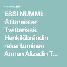 ESSI NUMMI: @titmeister Twitterissä. Henkilöbrändin rakentuminen Arman Alizadin Twitter-profiilissa.