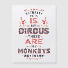 'This IS My Circus. These ARE my Monkeys. Enjoy the Show!' Sticker by Kathleen Johnson Circus Bulletin Boards, Circus Theme Classroom, Kathleen Johnson, Circus Quotes, Monkey Mind, Not My Circus, Carnival Themes, Carnival Tickets, Circus Birthday