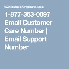 1-877-363-0097 Email Customer Care Number | Email Support Number