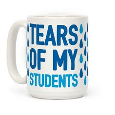 Tears Of My Students Funny Teacher Gift 15 OZ Coffee Mug by LookHUMAN: Show off your love of teaching with this funny, high school inspired, teacher humor, sassy coffee mug! Now get some laughs from your students in the classroom! Teacher Memes, School Teacher, Teacher Gifts, Teacher Presents, School Fun, Art School, Teacher Stuff, School Stuff, Cat Coffee Mug