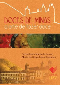 Doces de Minas eBook: Carmelinda Maria de Souza: Amazon.com.br: Livros
