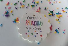 These Thanks for Sprinkling Your Love gift tags, are finished with a sprinkle of hearts and are ready to be added to your shower favours. This order is for 25 Thanks for Sprinkling Your Love gift tags. Twine/ribbon is not included. Each tag measures approximately 2 inches in diameter. Select the custom name option to personalize the tags. Simply leave us a note in the Notes to Sellers box with the name and message you would like on the tags. Or select the Sprinkling with Love option to ...