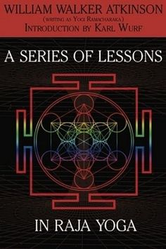 A Series of Lessons in Raja Yoga, by William Walker Atkinson (Paperback)