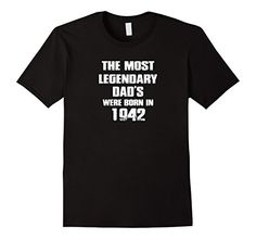 6f0877e917f8 Amazon.com  Mens Birthday Shirt Legendary Dads Were Born In 1942 Age75   Clothing. Funny Gym ShirtsLgbt T ...