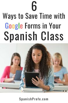 6 Ways to Save Time with Google Forms in Your Spanish Class - Spanish Profe