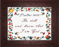 Cross Stitch Bible Verse Psalm - Be still, and know that I am God Verses For Cards, Psalm 46, Cross Stitch Designs, Joyful, Cross Stitching, Bible Verses, God, Blanket, Crafts