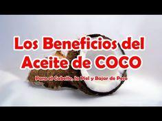 Los Beneficios del Aceite de COCO para el Cabello, la Piel y Bajar de Peso - YouTube