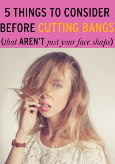 Important factors to consider before you get bangs