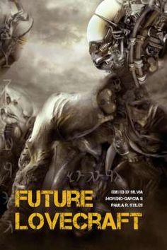 Future Lovecraft, Silvia Moreno-Garcia and Paula R. Stiles