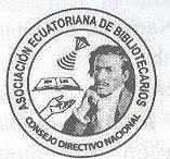 Asociación Ecuatoriana de Bibliotecarios del Guayas (Ecuador). http://asociaciondebibliotecariosdelguayas.blogspot.com/