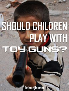 """Should our children be playing with toy guns? For me personally I get chills up my spine when my 3 year old son points a gun at my head and says """"I shoot you dead mommy""""!   What are we teaching our children?   #ToyGuns #ChildrenAndToyGuns @Kaboutjie"""