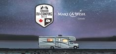 From Tuesday, May to Sunday May join us for Canadian RV Camping Week at selected campgrounds in support of Make-A-Wish® Canada. Rv Videos, Rv Parks And Campgrounds, Rv Rental, Rv Dealers, Rv Travel, Rv Camping, Travel Ideas, Tuesday, Join