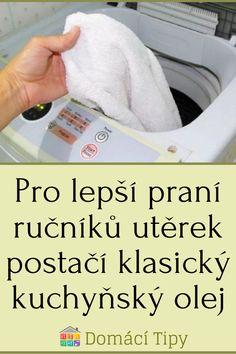 Pro lepší praní ručníků utěrek postačí klasický kuchyňský olej