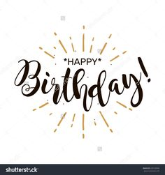 Happy Birthday. Beautiful Greeting Card Poster With Calligraphy Black Text Word Gold Fireworks. Hand Drawn Design Elements. Handwritten Modern Brush Lettering On A White Background Isolated Vector - 430159006 : Shutterstock