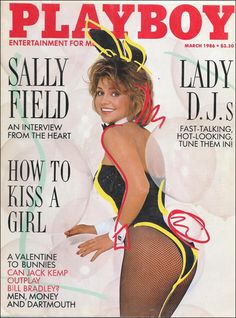 """While Sally Field did don the classic bunny attire on the cover of Playboy in the actress didn't appear nude inside the magazine and instead """"gave an interview from the heart. Lorenzo Lamas, Playboy Bunny, Playboy Playmates, Jack Kemp, Bunny Girls, Kim Morris, The Flying Nun, Bill Bradley, Magazin Covers"""