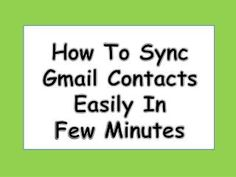 Read our presentation on How To Sync Gmail Contacts Easily In Few Minutes, it may help you to solve your problem. \nif you have any doubt contact Gmail Customer Support Ireland on Gmail Support number -  353-212063254 or visit - http://gmail.supportnumberireland.com