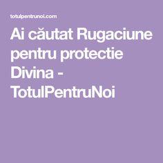 Ai căutat Rugaciune pentru protectie Divina - TotulPentruNoi