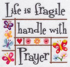 Life is Fragile Handle with Prayer- 4/2/16