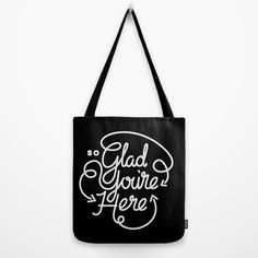 Glad You're Here Tote Bag by Arewestillfriends | Society6