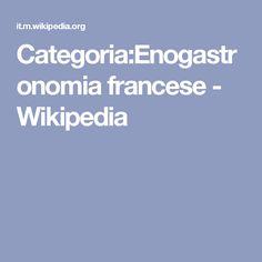 Categoria:Enogastronomia francese - Wikipedia