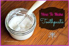 Homemade Toothpaste - An Easy and Natural Recipe