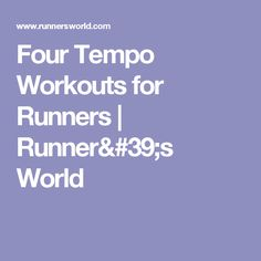 Four Tempo Workouts for Runners | Runner's World