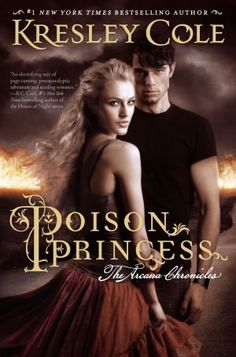 Poison Princess (Arcana Chronicles Series)... love her Romances so looking forward to reading this...