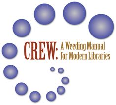 CREW: A Weeding Manual for Modern Libraries | TSLAC. Available in physical format in our collection or as an online resource at https://www.tsl.texas.gov/ld/pubs/crew/index.html