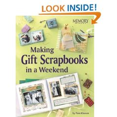 Making Gift Scrapbooks in a Snap: 20 Perfect Presents for Fammily and Friends (Memory Makers): Pam Klassen: 9781892127365: Amazon.com: Books
