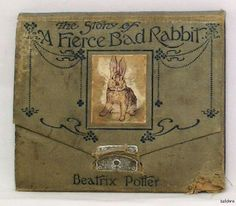 """""""The Story of A Fierce Bad Rabbit"""" by Beatrix Potter1906's first edition, first printing"""