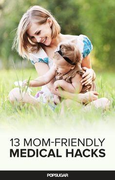 13 Medical Hacks For Dr. Mom