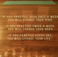 Or you could never have time for yoga and need to change your schedule