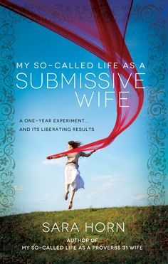"""My So-Called Life as a Submissive Wife: A One-Year Experiment and Its Liberating Results"" by Sara Horn is everything but what you're probably thinking now. An excellent honest book about improving your Christian marriage (without having to bake pies all day). Click to read my full review. It may surprise you :)"