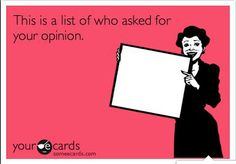 This is a list of who asked for your opinion.