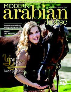 Issue 4, 2014 #ArabianHorses #ModernArabianHorses  On the cover is the beautiful Youth of the Year Katie Johnson! #ArabianHorseAssociation