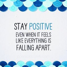 3 Ways to Stay Positive (Even When it Feels Like Everything's Falling Apart) - Power of Positivity: Positive Thinking & Attitude