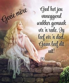 Good Morning Messages, Good Morning Wishes, Good Morning Quotes, Lekker Dag, Afrikaanse Quotes, Goeie More, God Is Good, Life Lessons, Prayers