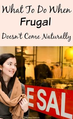 Learn How To Be Frugal: frugality is a skill that can be learned if you're willing. If you're one of those people that wasn't raised frugal or frugality just doesn't come naturally, take heart because there are a few things you can do to help yourself learn how to be frugal.