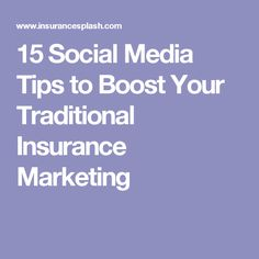 15 Social Media Tips to Boost Your Traditional Insurance Marketing