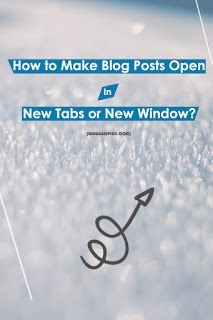 Learn the trick to open all internal post URL in a new tab or in new window. How to open default URL in new tabs or