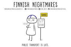 Funny Comics About Finnish Nightmares That Anyone Can Understand Meanwhile In Finland, A Funny, Hilarious, Important Facts, Best Memories, Understanding Yourself, Public Transport, Talking To You, Taking Pictures