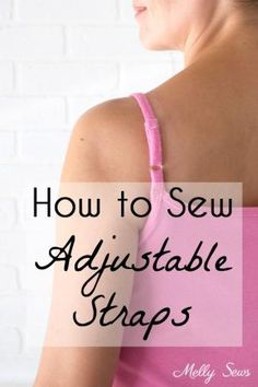 Sewing Techniques Couture Sew Adjustable Straps - How to Install Lingerie Sliders - Melly Sews - Sew Adjustable Straps - How to Install Lingerie Sliders - Melly Sews Sewing Hacks, Sewing Tutorials, Sewing Tips, Sewing Ideas, Sewing Lessons, Sewing Basics, Sewing Blogs, Sewing Crafts, Fat Quarter Projects
