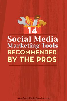 14 Social Media Marketing Tools Recommended by the Pros via @smexaminer