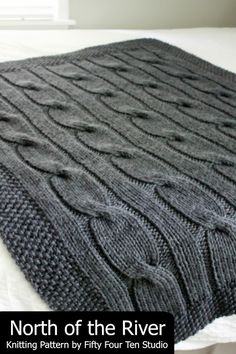 """""""North of the River"""" - New Chunky Cable Blanket Knitting Pattern by Fifty Four Ten Studio. Easy to knit with super bulky yarn. Pattern includes instructions for 3 sizes. Afghan / Throw / Crib Toddler Blanket"""