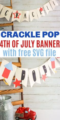 This DIY Crackle Pop 4th of July Banner comes with a free SVG cut file and can be made using a Cricut or Silhouette machine. Perfect 4th of July decor item. #banners #4thofJuly #freesvgfiles via @sweeterbydesign