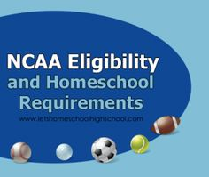 NCAA Eligibility and Home School this is for getting athletic scholarships.