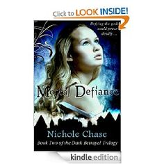 Mortal Defiance, book two in the Dark Betrayal Trilogy. Written by AMAZING author and friend @Nichole Chase